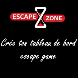 Tableau de bord Escape Zone
